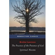 The Practice of the Presence of God and Spiritual Maxims, Paperback/Brother Lawrence