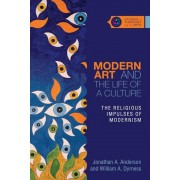Modern Art and the Life of a Culture: The Religious Impulses of Modernism, Paperback