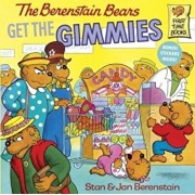 The Berenstain Bears Get the Gimmies, Hardcover/Stan And Jan Berenstain Berenstain