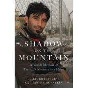 Shadow on the Mountain: A Yazidi Memoir of Terror, Resistance and Hope, Hardcover/Shaker Jeffrey