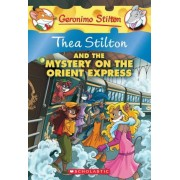 Thea Stilton and the Mystery on the Orient Express: A Geronimo Stilton Adventure, Paperback