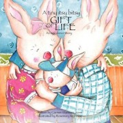 A Tiny Itsy Bitsy Gift of Life, an Egg Donor Story for Boys, Paperback/Carmen Martinez Jover