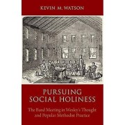Pursuing Social Holiness by Kevin & M. Watson
