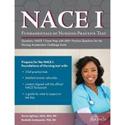 Fundamentals of Nursing Practice Test Questions: NACE 1 Exam Prep with 600+ Practice Questions for the Nursing Acceleration Challenge Exam, Paperback/Ascencia Nursing Exam Prep Team