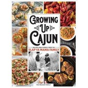 Growing Up Cajun: Recipes and Stories from the Slap YA Mama Family, Hardcover/Walker