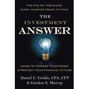 The Investment Answer: Learn to Manage Your Money & Protect Your Financial Future, Hardcover/Gordon Murray