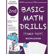 2nd Grade Basic Math Drills Timed Test: Builds and Boosts Key Skills Including Math Drills and Vertical Multiplication Problem Worksheets . (SPI Math, Paperback/Second Grade Math Workbooks