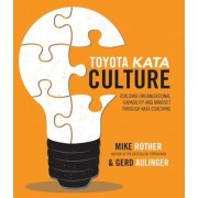 Toyota Kata Culture: Building Organizational Capability and Mindset Through Kata Coaching, Paperback