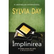 Implinirea, Crossfire, Vol. 3/Sylvia Day