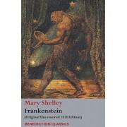 Frankenstein; or, The Modern Prometheus: (Original Uncensored 1818 Edition), Paperback/Mary Wollstonecraft Shelley