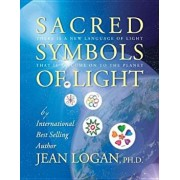 Sacred Symbols of Light: There Is a New Language of Light That Is to Come on to the Planet, Paperback/Jean Logan