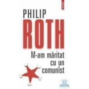 M-am maritat cu un comunist Ed.2012 - Philip Roth