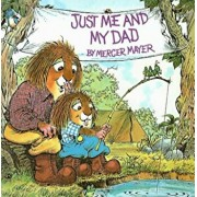 Just Me and My Dad, Hardcover/Mercer Mayer