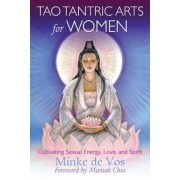 Tao Tantric Arts for Women: Cultivating Sexual Energy, Love, and Spirit, Paperback