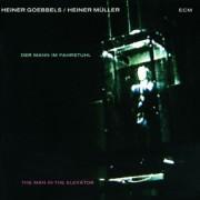 Muzica CD - ECM Records - Heiner Goebbels: Der Mann im Fahrstuhl