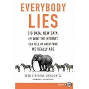 Everybody Lies: Big Data, New Data, and What the Internet Can Tell Us about Who We Really Are, Paperback/Seth Stephens-Davidowitz