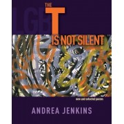 The T Is Not Silent: New and Selected Poems, Paperback