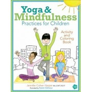 Yoga and Mindfulness Practices for Children Activity and Coloring Book, Paperback/Jennifer Cohen Harper
