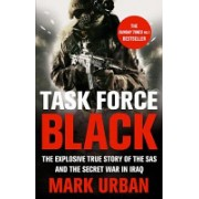Task Force Black - The Explosive True Story of the SAS and the Secret War in Iraq (Urban Mark)(Paperback) (9780349123554)