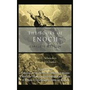 The Books of Enoch: Complete Edition: Including (1) the Ethiopian Book of Enoch, (2) the Slavonic Secrets and (3) the Hebrew Book of Enoch, Hardcover/Paul C. Schnieders