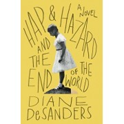 Hap and Hazard and the End of the World, Paperback/Diane Desanders