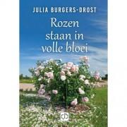 Alle bloemen bloeien: Rozen staan in volle bloei - Julia Burgers-Drost
