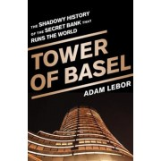 Tower of Basel: The Shadowy History of the Secret Bank That Runs the World, Paperback