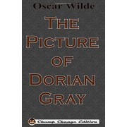 The Picture of Dorian Gray (Chump Change Edition), Hardcover