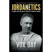Jordanetics: A Journey Into the Mind of Humanity's Greatest Thinker, Paperback/Vox Day