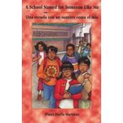 A School Named for Someone Like Me/Una Escuela Con Un Nombre Como El Mio, Paperback