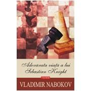 Adevarata viata a lui Sebastian Knight/Vladimir Nabokov