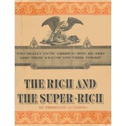 The Rich and the Super-Rich: A Study in the Power of Money Today, Paperback/Ferdinand Lundberg
