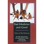 Bad Medicine and Good: Tales of the Kiowas, Paperback/Wilbur Sturtevant Nye