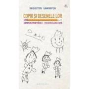 Copiii si desenele lor. Interpretari psihologice - Brigitte Langevin