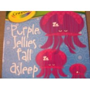 Crayola Educational Board Book ~ Puple Jellies Fall Asleep (A Colors Book)
