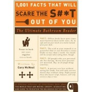 1 001 Facts That Will Scare the St Out of You The Ultimate Bathroom Reader