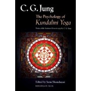 The Psychology of Kundalini Yoga: Notes of the Seminar Given in 1932 by C. G. Jung, Paperback/C. G. Jung