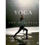 Yoga for Wellness Healing with the Timeless Teachings of Viniyoga