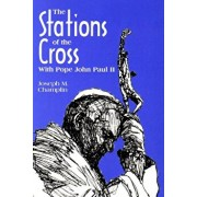 Stations of the Cross with John Paul II, Paperback/Joseph Champlin