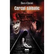 Cercul salbatic/Aura Christi