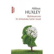 Reintoarcere in minunata lume noua/Aldous Huxley