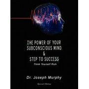 The Power of Your Subconscious Mind & Steps to Success: Think Yourself Rich, Paperback/Joseph Murphy