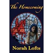 The Homecoming, Paperback/Norah Lofts