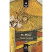 Vizuina luminata/Max Blecher