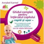 Ghidul complet pentru intarcatul copilului rapid si usor