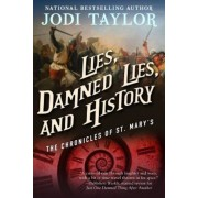 Lies, Damned Lies, and History: The Chronicles of St. Mary's Book Seven, Paperback