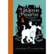 Tatanus Pipanus. Cainele fantoma
