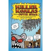 Killer Koalas from Outer Space and Lots of Other Very Bad Stuff That Will Make Your Brain Explode!, Paperback