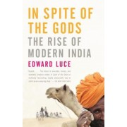 In Spite of the Gods: The Rise of Modern India, Paperback