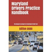 Maryland Drivers Practice Handbook: The Manual to prepare for Maryland Permit Test - More than 300 Questions and Answers, Paperback/Learner Editions